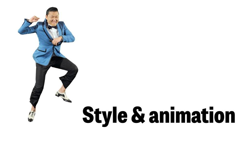 Style & animation