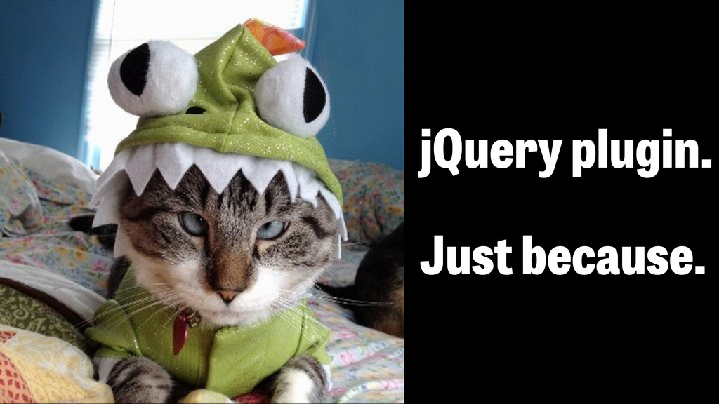 jQuery plugin. Just because.