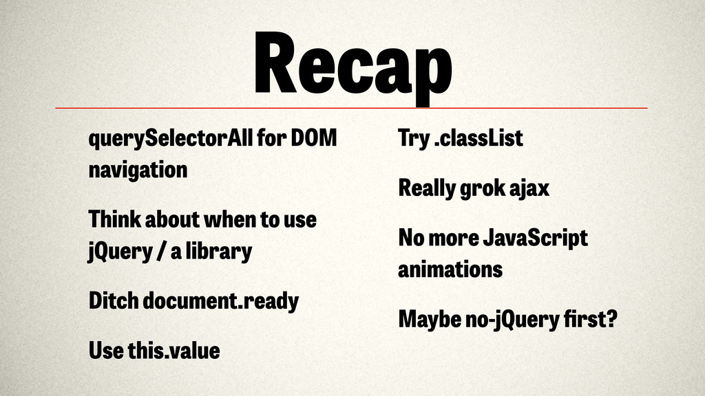 Recap querySelectorAll for DOM navigation Think...