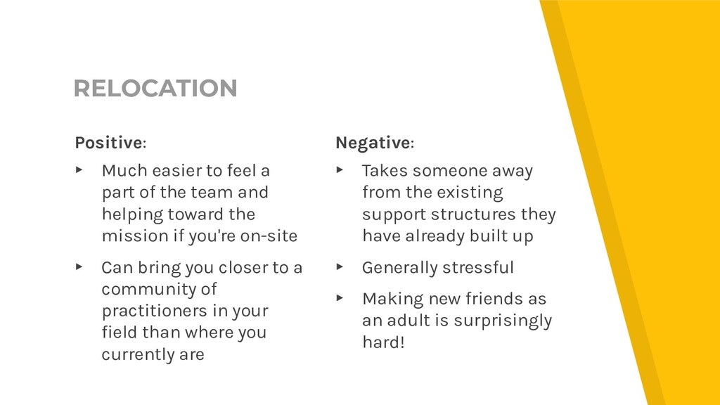RELOCATION Negative: ▸ Takes someone away from ...