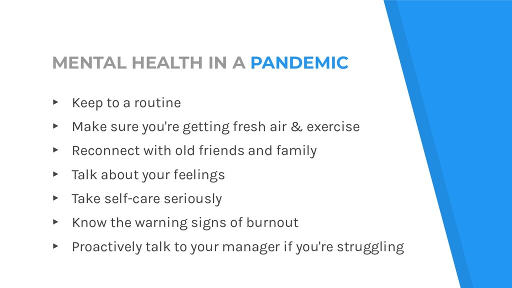 MENTAL HEALTH IN A PANDEMIC ▸ Keep to a routine...