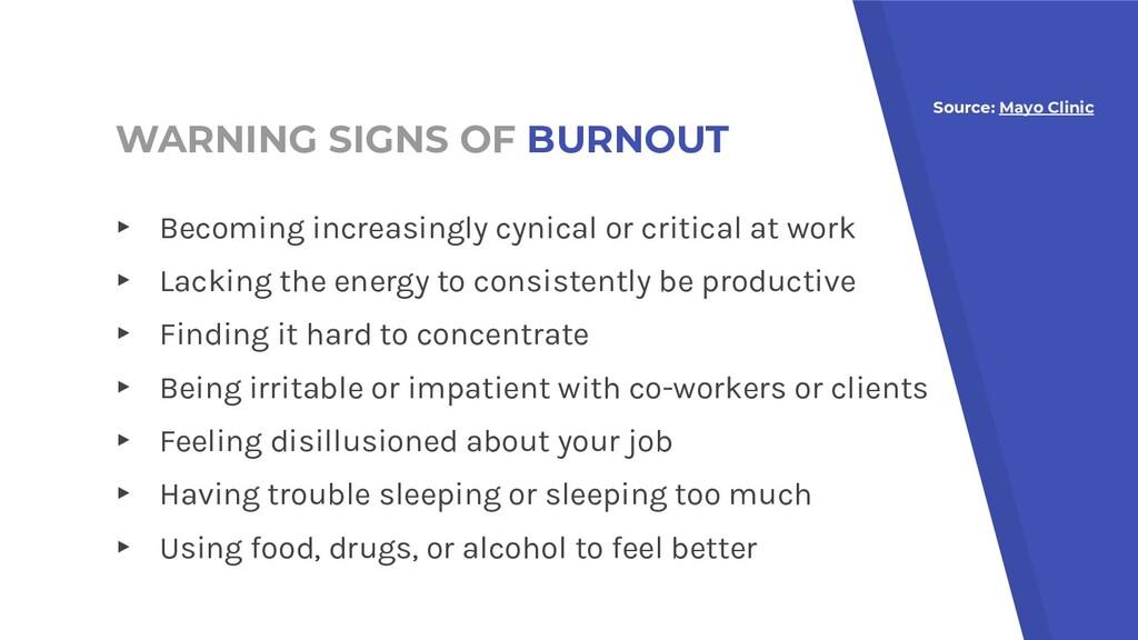 WARNING SIGNS OF BURNOUT ▸ Becoming increasingl...