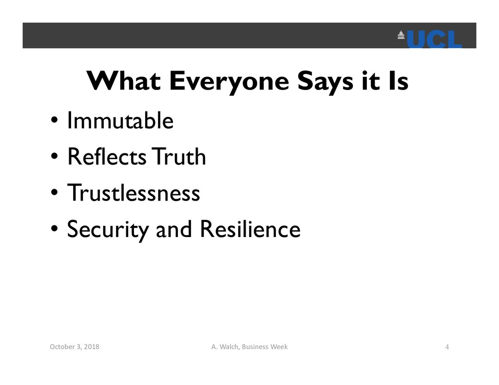 What Everyone Says it Is • Immutable • Reflects...