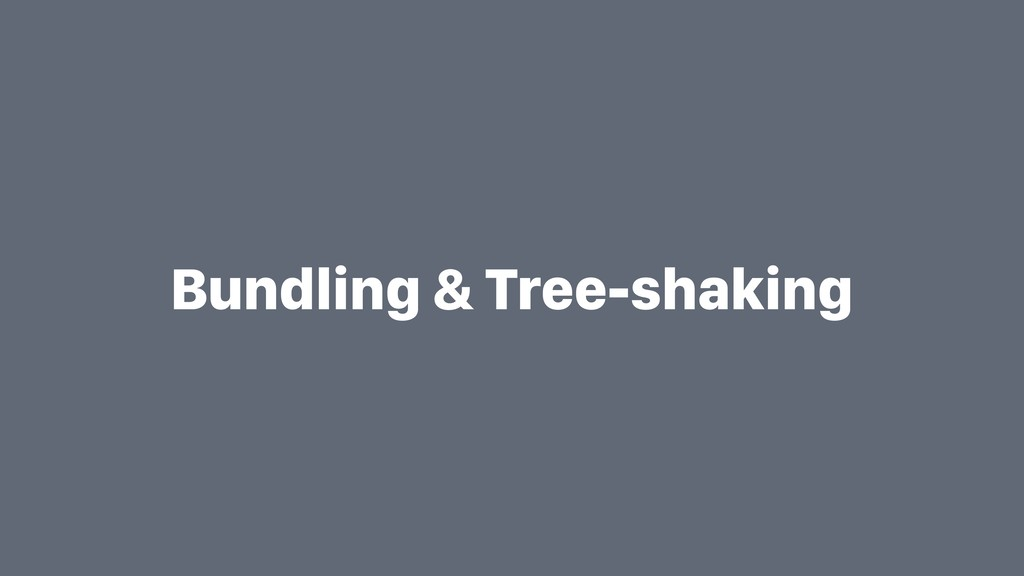 Bundling & Tree-shaking