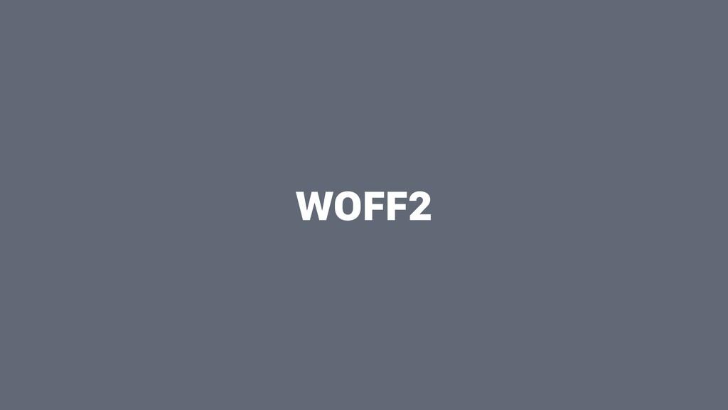 WOFF2