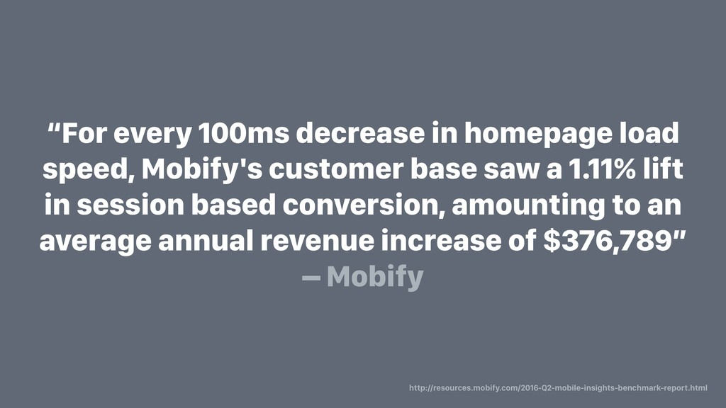 """""""For every 100ms decrease in homepage load spee..."""