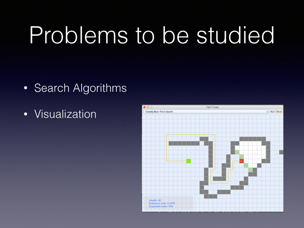 Problems to be studied • Search Algorithms • Vi...