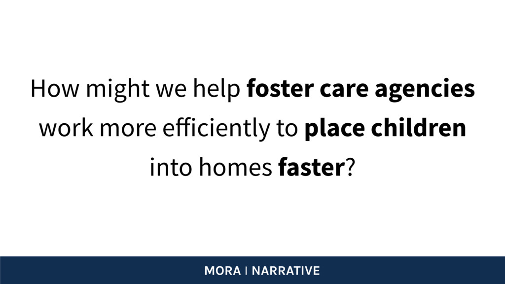 How might we help foster care agencies work mor...