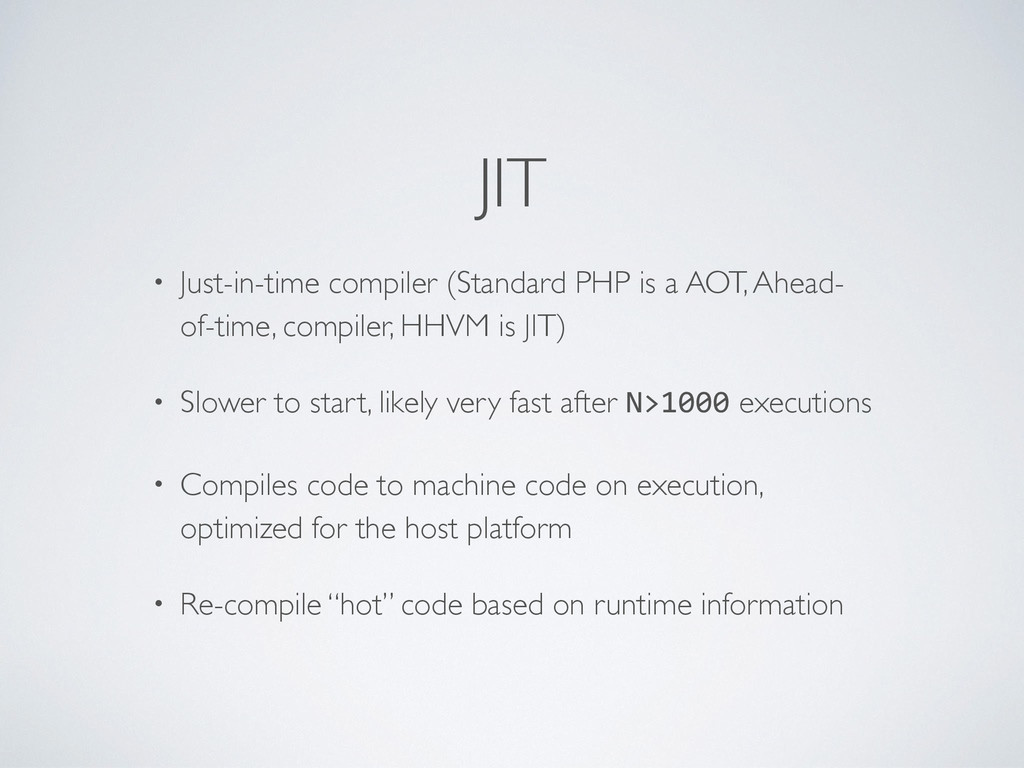 JIT • Just-in-time compiler (Standard PHP is a ...
