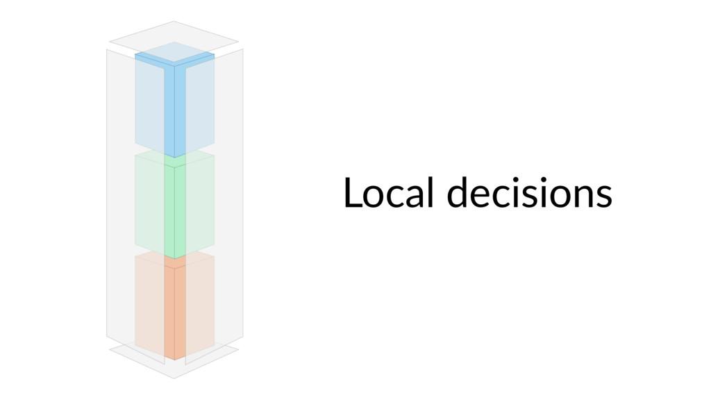 Local decisions