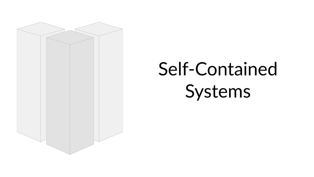 Self-Contained Systems