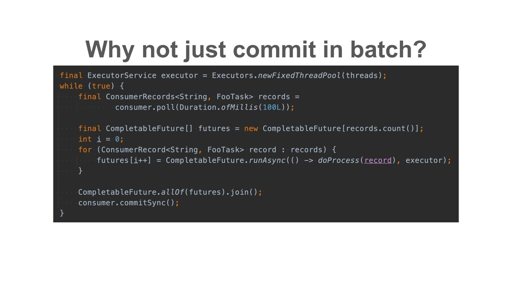 Why not just commit in batch?