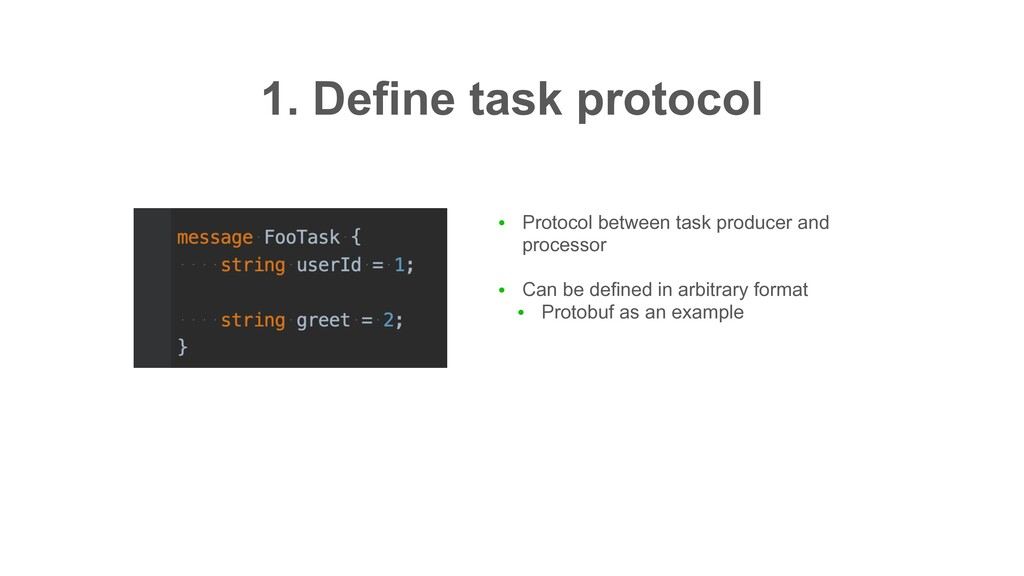 ● Protocol between task producer and processor ...