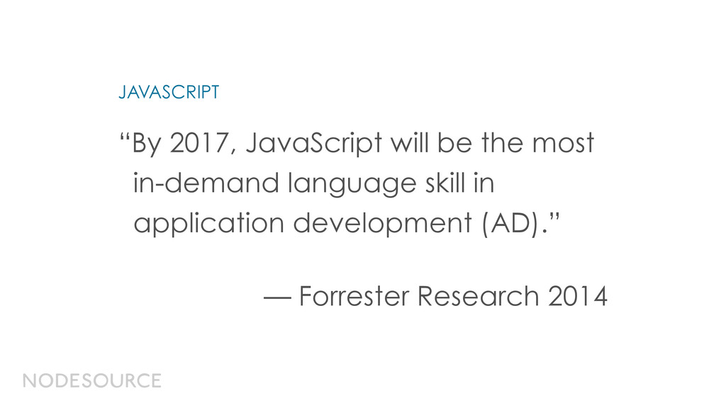 """""""By 2017, JavaScript will be the most in-demand..."""