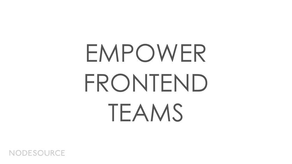 EMPOWER FRONTEND TEAMS
