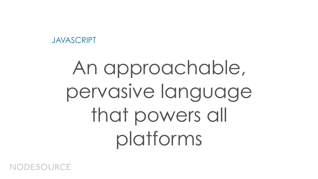 An approachable, pervasive language that powers...