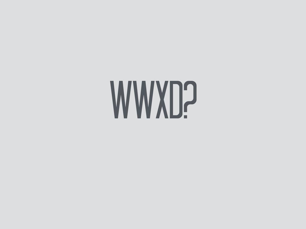 WWXD?