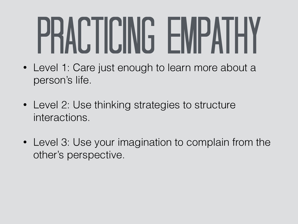 Practicing Empathy • Level 1: Care just enough ...