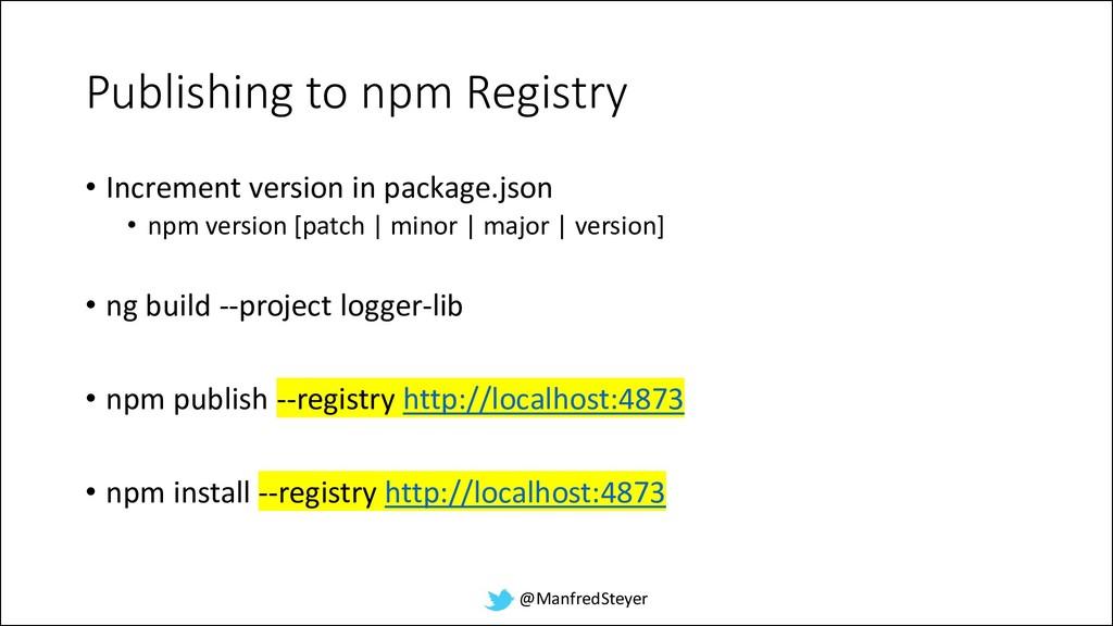 @ManfredSteyer Publishing to npm Registry • Inc...