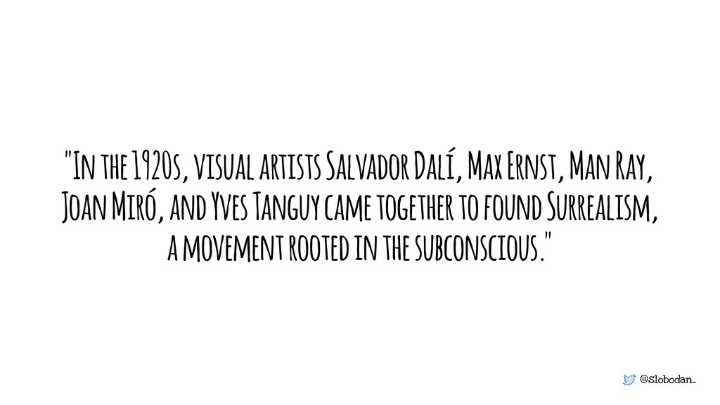 "@slobodan_ ""In the 1920s, visual artists Salvad..."