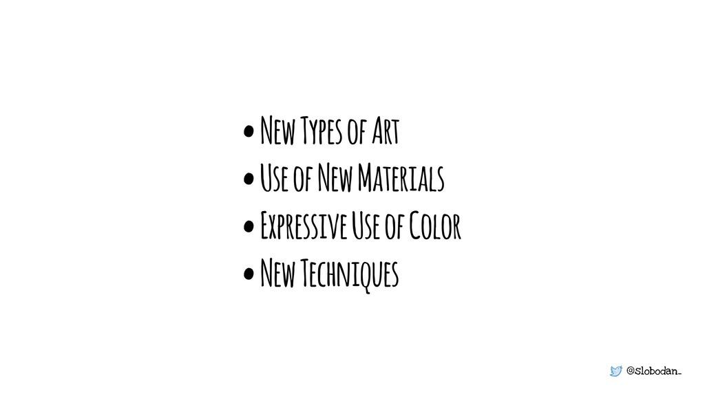 @slobodan_ • New Types of Art • Use of New Mate...