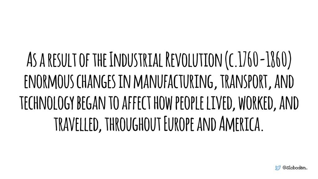 @slobodan_ As a result of the Industrial Revolu...