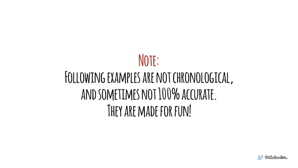 @slobodan_ Note: Following examples are not chr...