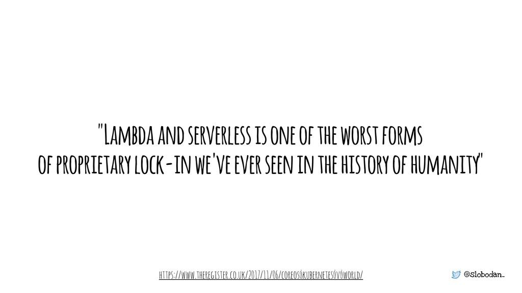 "@slobodan_ ""Lambda and serverless is one of the..."