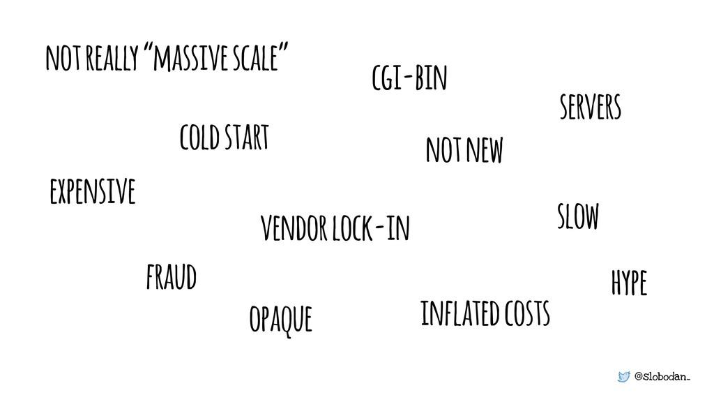 @slobodan_ vendor lock-in cold start servers fr...