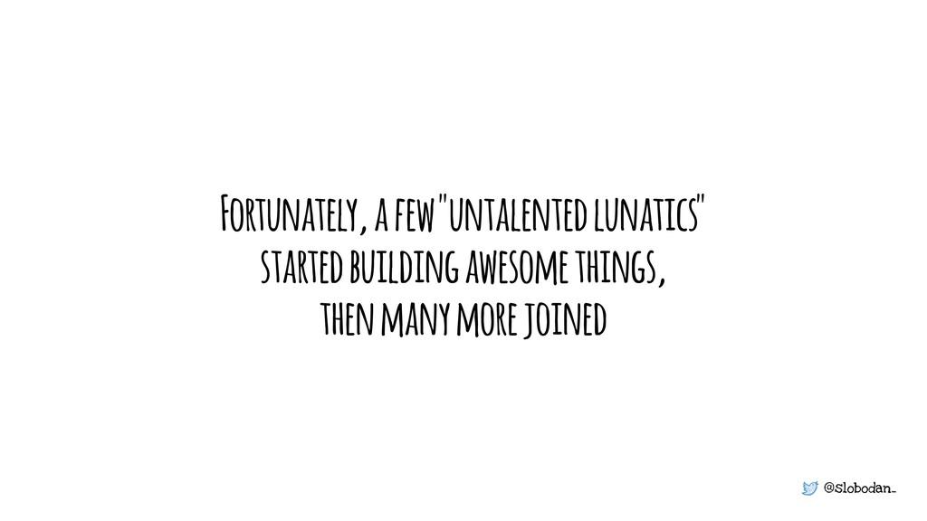 """@slobodan_ Fortunately, a few """"untalented lunat..."""