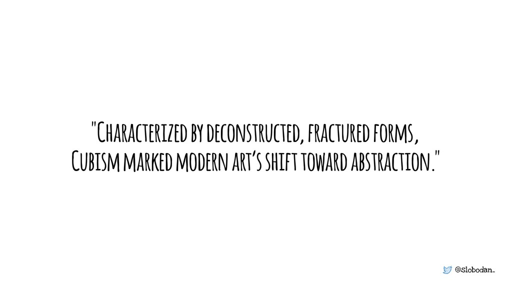 """@slobodan_ """"Characterized by deconstructed, fra..."""
