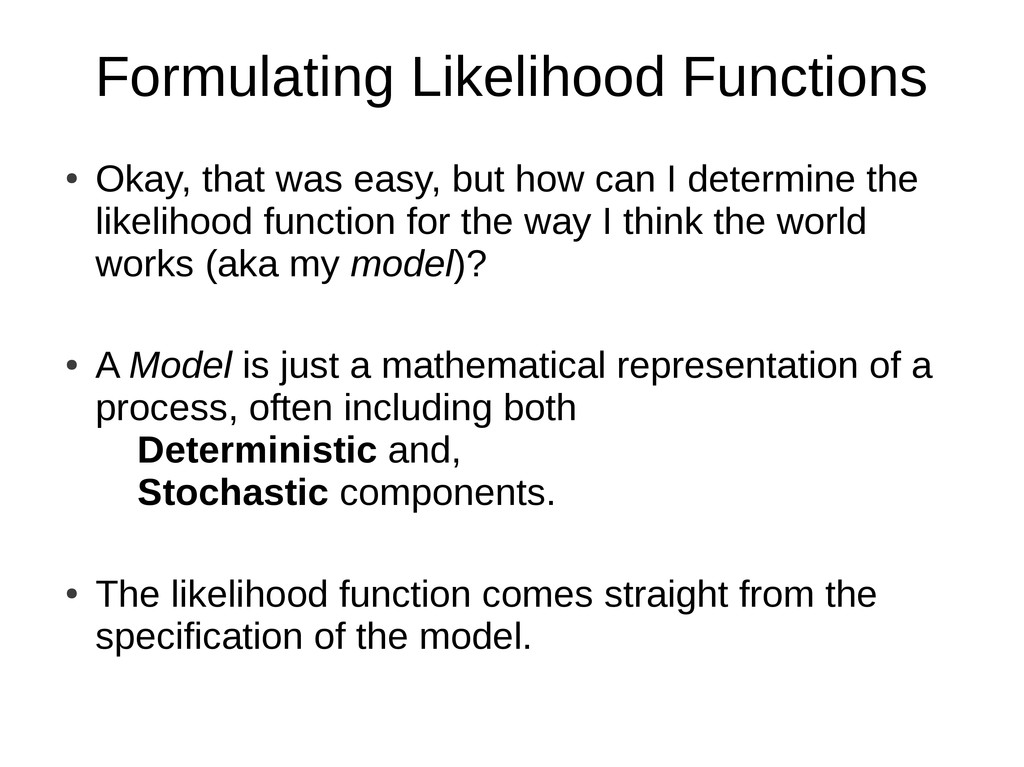 Formulating Likelihood Functions ● Okay, that w...