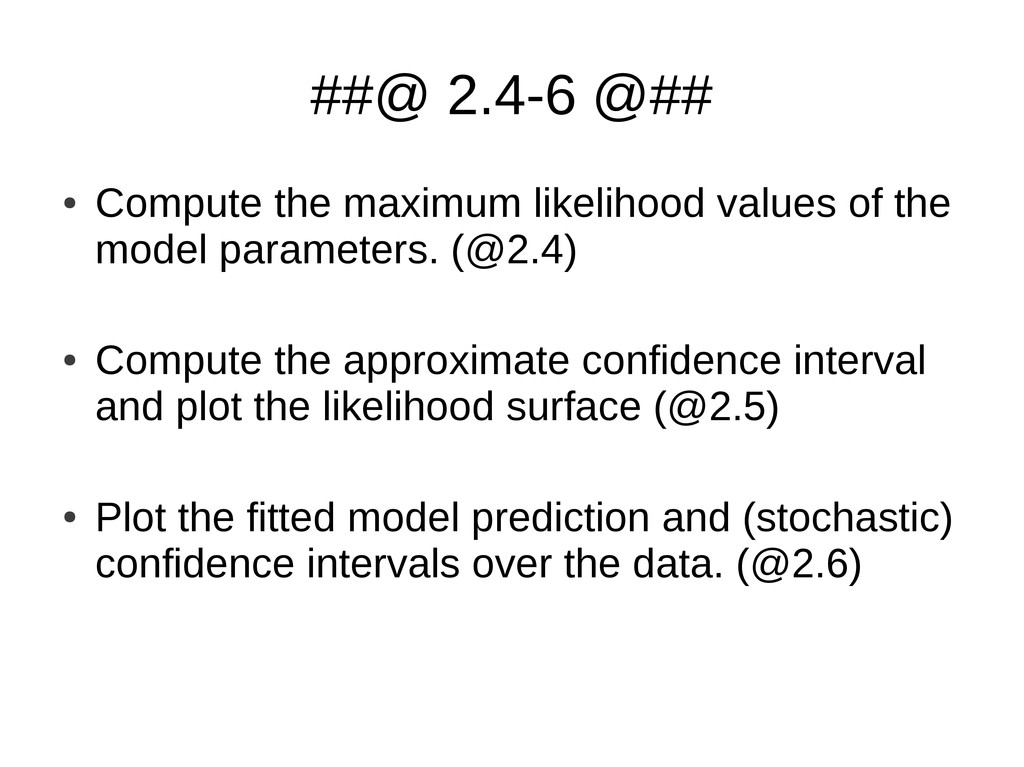 ##@ 2.4-6 @## ● Compute the maximum likelihood ...