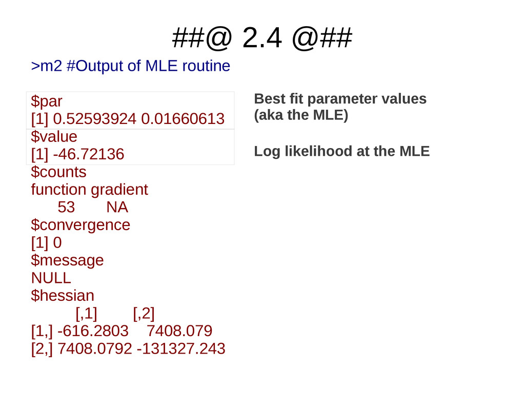 ##@ 2.4 @## >m2 #Output of MLE routine $par [1]...