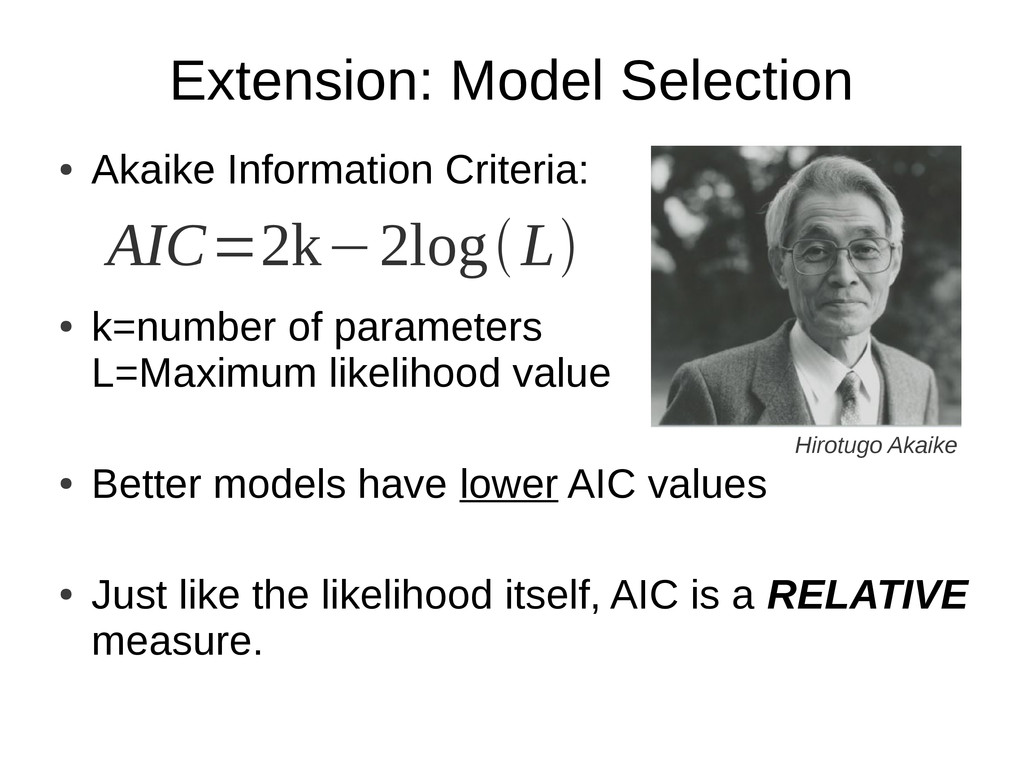 Extension: Model Selection ● Akaike Information...