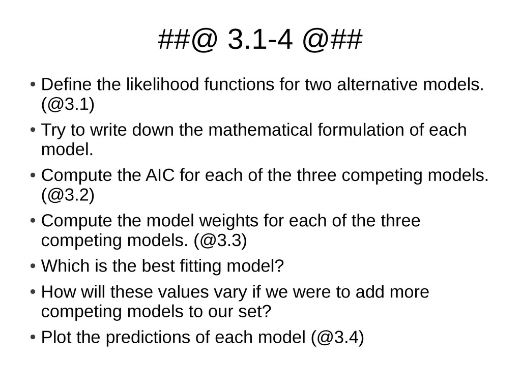 ##@ 3.1-4 @## ● Define the likelihood functions...