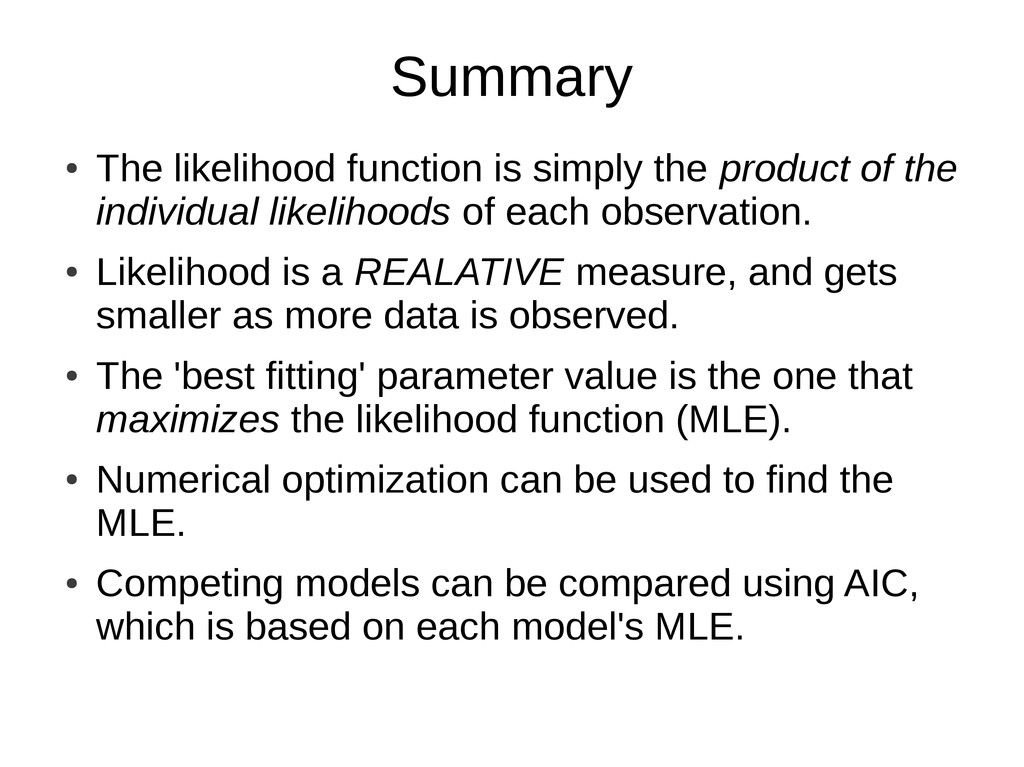 Summary ● The likelihood function is simply the...