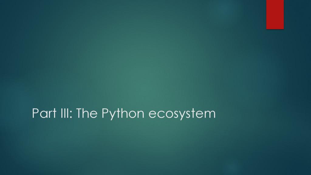 Part III: The Python ecosystem