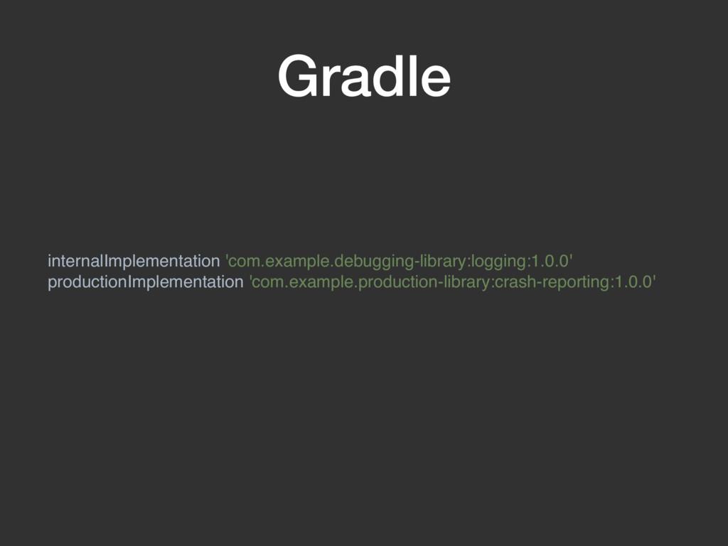 Gradle internalImplementation 'com.example.debu...