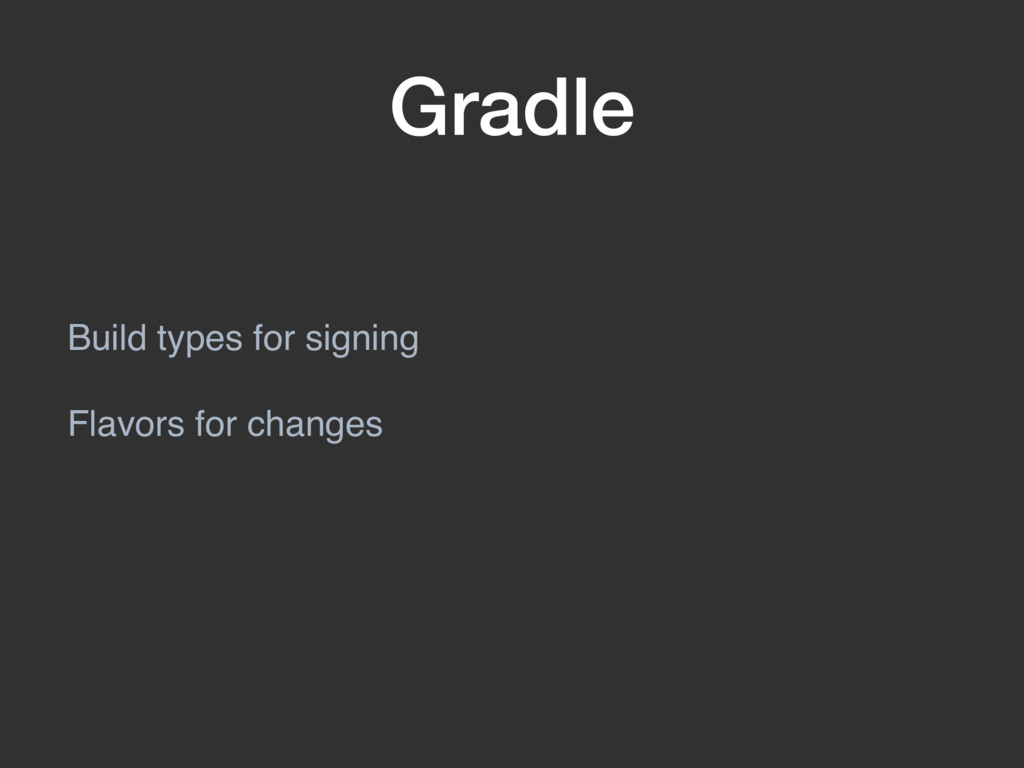Gradle Build types for signing Flavors for chan...