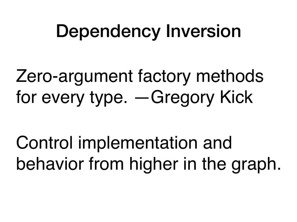 Dependency Inversion Zero-argument factory meth...