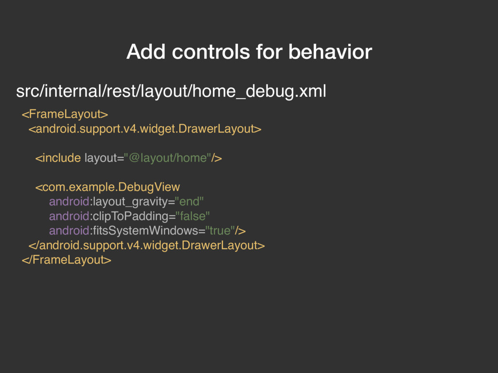 Add controls for behavior <FrameLayout> <androi...