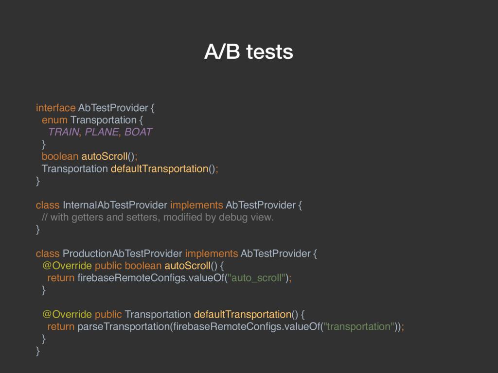 A/B tests interface AbTestProvider { enum Trans...