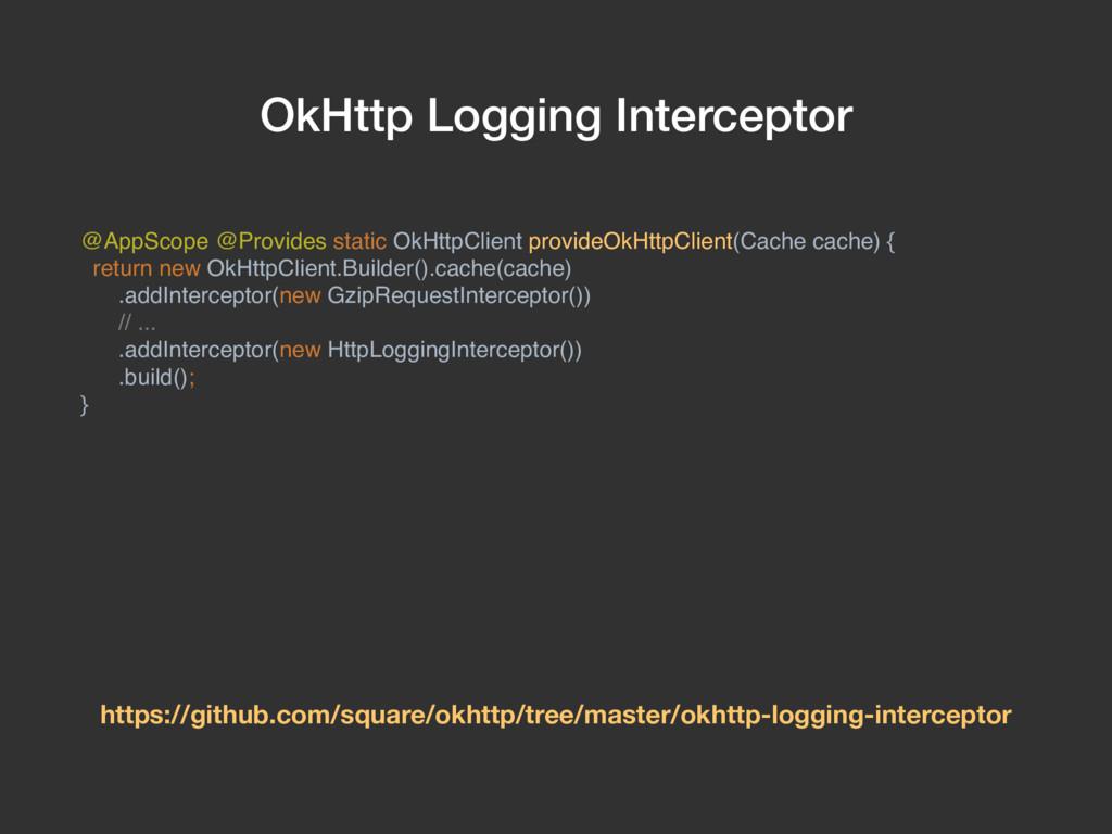 OkHttp Logging Interceptor @AppScope @Provides ...
