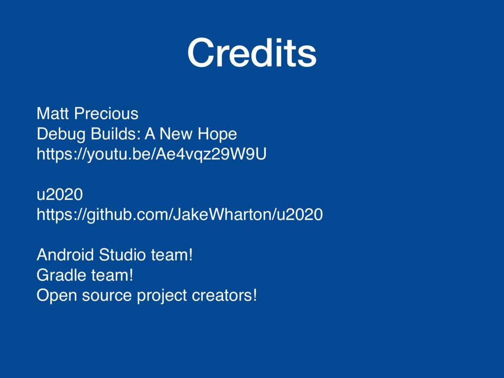 Credits Matt Precious Debug Builds: A New Hope ...
