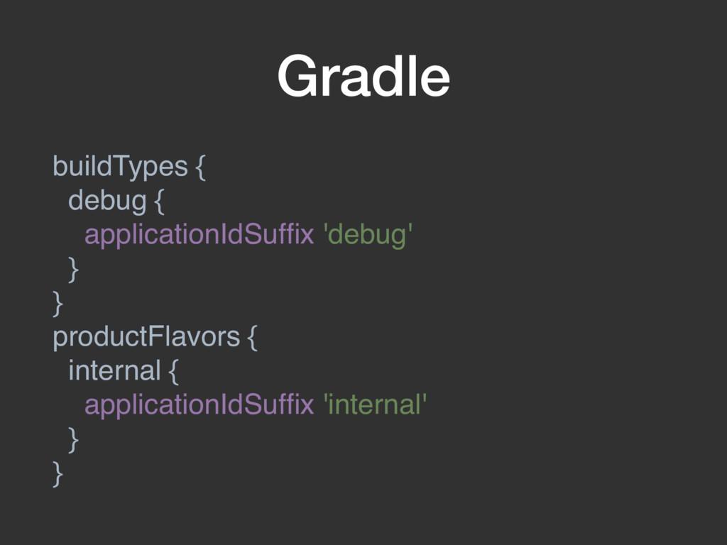 Gradle buildTypes { debug { applicationIdSuffix ...