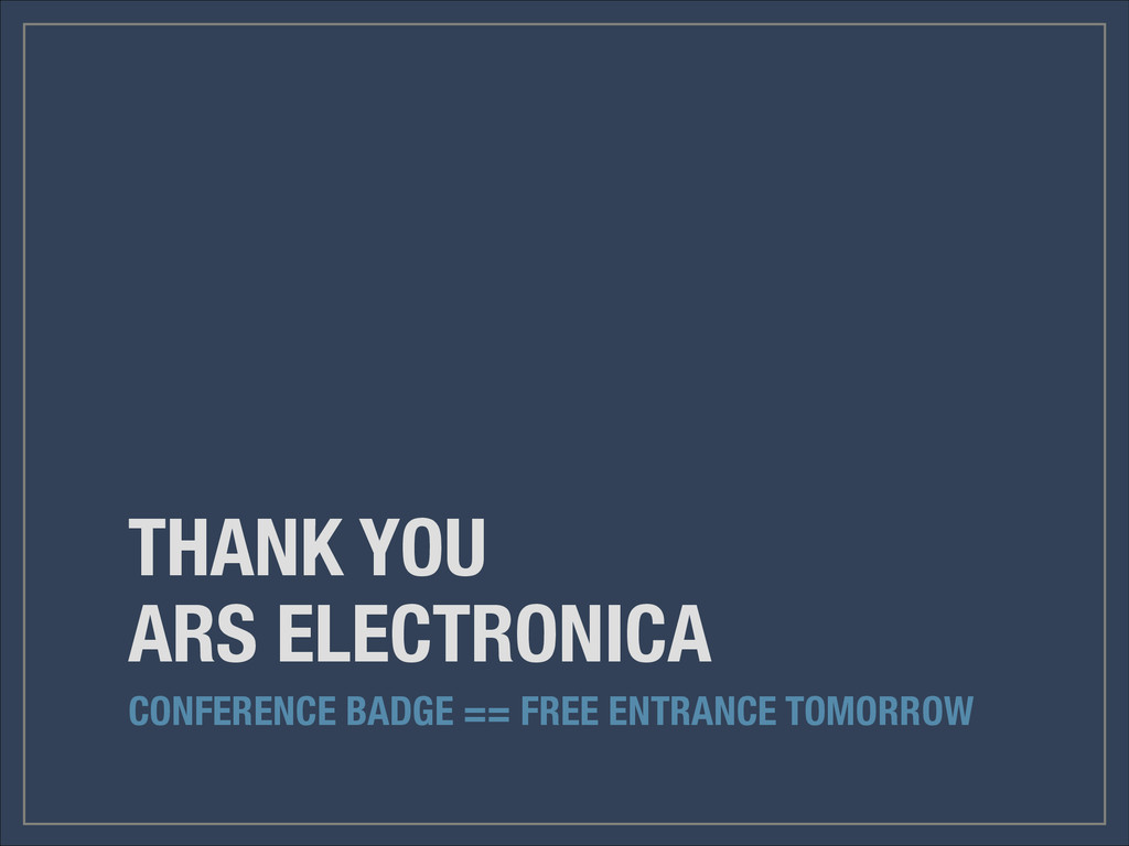 THANK YOU  ARS ELECTRONICA CONFERENCE BADGE ==...