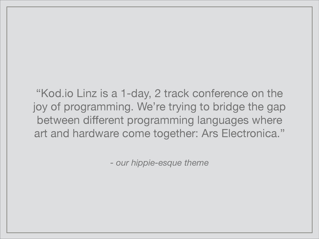 """""""Kod.io Linz is a 1-day, 2 track conference on ..."""