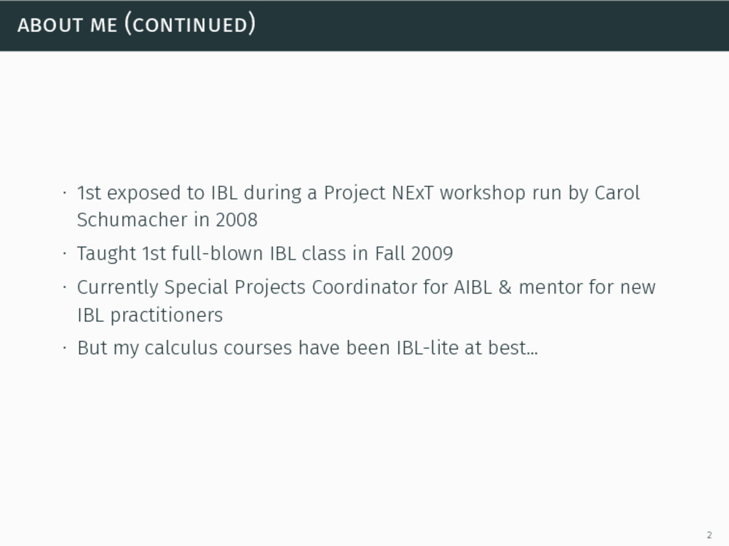 about me (continued) ∙ 1st exposed to IBL durin...