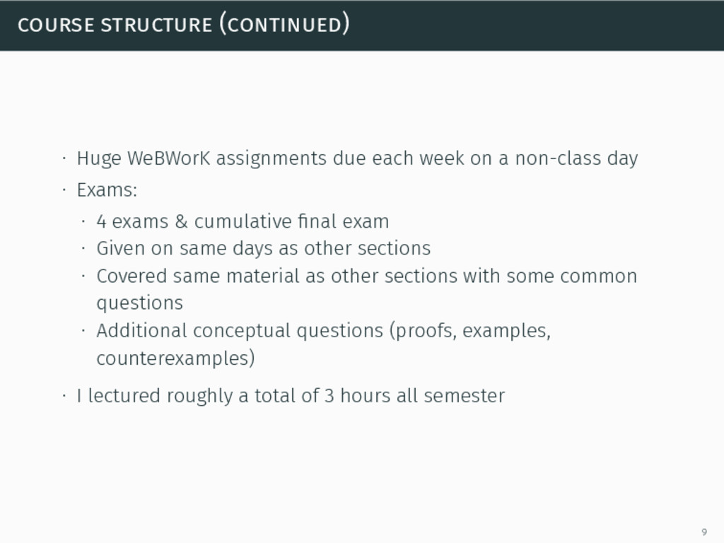 course structure (continued) ∙ Huge WeBWorK ass...